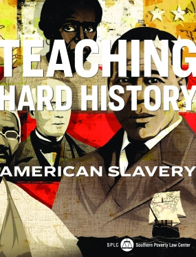 Teaching Hard History: American Slavery